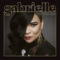 Gabrielle - Stop Right Now