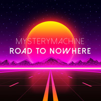 Mysterymachine - Road to Nowhere