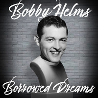 Bobby Helms - Borrowed Dreams
