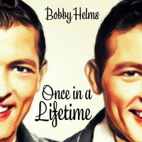 Bobby Helms - Once in a Lifetime