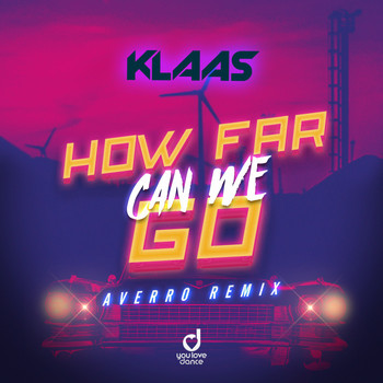 Klaas - How Far Can We Go (Averro Remix)