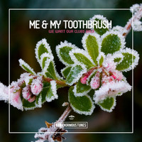 Me & My Toothbrush - We Want Our Clubs Back