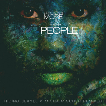 Levitation - More Than Ever People - Hiding Jekyll & Micha Mischer Remixes