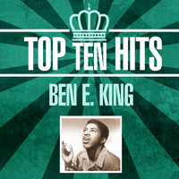 Ben E. King - Top 10 Hits