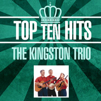 The Kingston Trio - Top 10 Hits