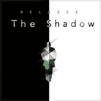 BelaZee / - The Shadow