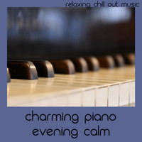 Relaxing Chill Out Music - Charming Piano Evening Calm