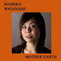 Mamiko Watanabe feat. Aleem Saleem & Francisco Mela - Mother Earth