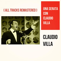 Claudio Villa - Una serata con Claudio Villa (All Tracks Remastered)