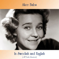 Alice Babs - In Swedish and English (All Tracks Remastered)