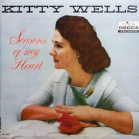 Kitty Wells - Seasons Of My Heart