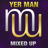 Yer Man - Mixed up