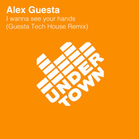 Alex Guesta - I wanna see your hands (Guesta Tech House Remix)
