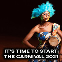 Chillout - It's Time to Start the Carnival 2021 - Feel the Energetic and Latin Chillout Rhythms