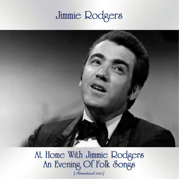 Jimmie Rodgers - At Home With Jimmie Rodgers - An Evening Of Folk Songs (Remastered 2021)