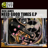 Rick James - NEED GOOD TIME EP