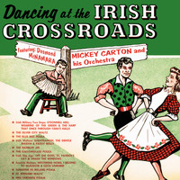 Mickey Carton & His Orchestra - Dancing at the Irish Crossroads