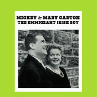 Mickey Carton & Mary Carton - The Emigrant Irish Boy