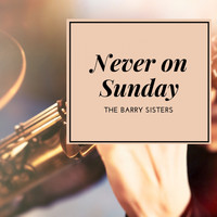 The Barry Sisters - Never on Sunday