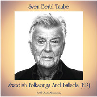 Sven-Bertil Taube - Swedish Folksongs And Ballads (EP) (Remastered 2020)