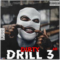 Dirty - DRILL AR 3 (Explicit)