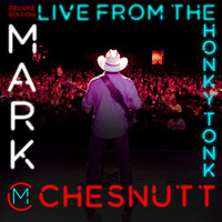 Mark Chesnutt - Live from the Honky Tonk