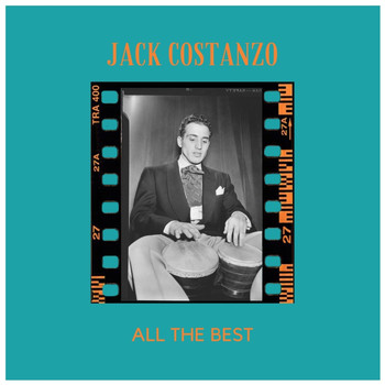 Jack Costanzo - All the Best