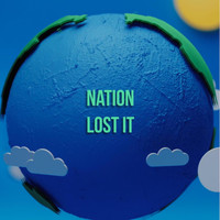 nation - Lost It (Explicit)