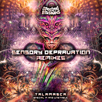 TALAMASCA - Sensory Depravation Remixes