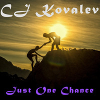 CJ Kovalev - Just One Chance