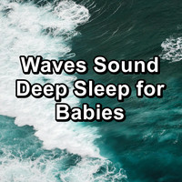 Nature - Waves Sound Deep Sleep for Babies