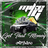 Mike G - Get That Money