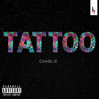 Charlie - Tattoo (Explicit)