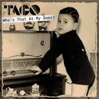 Taco - Who's That At My Door?
