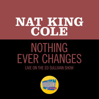 Nat King Cole - Nothing Ever Changes (Live On The Ed Sullivan Show, March 25, 1956)