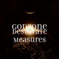 Godzone - Desperate Measures