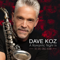 Dave Koz - A Romantic Night In (The Love Songs Album)