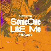 Showtek - Someone Like Me