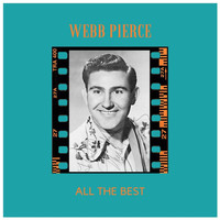 Webb Pierce - All the Best