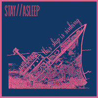 Stay // Asleep - This Ship is Sinking (Explicit)