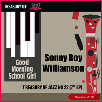 Sonny Boy Williamson - Good Morning School Girl - Treasury Of Jazz No. 22 (Recordings of 1937)