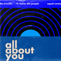 The Knocks - All About You (feat. Foster The People) (Equal Remix)