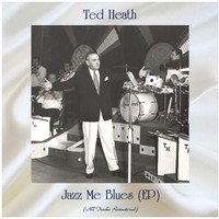 Ted Heath - Jazz Me Blues (EP) (Remastered 2020)
