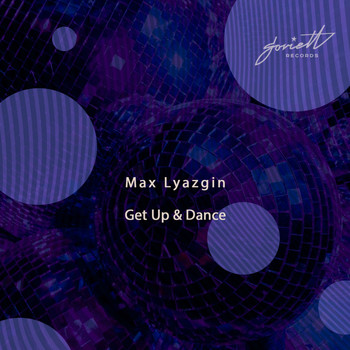 Max Lyazgin - Get Up & Dance