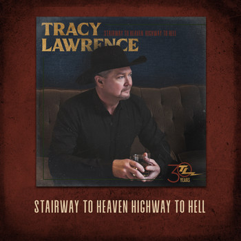 Tracy Lawrence - Stairway to Heaven Highway to Hell