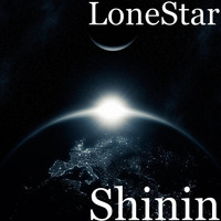 Lonestar - Shinin
