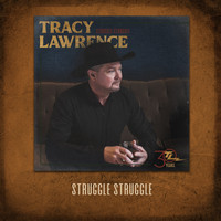 Tracy Lawrence - Struggle Struggle
