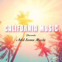 California Music - California Music Presents: Add Some Music
