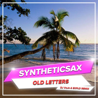 Syntheticsax - Old Letters (DJ VoJo & Explo Remix)
