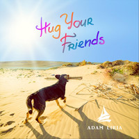 Adam Liria - Hug Your Friends
